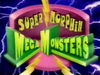Supermorphinmegamonsters.jpg